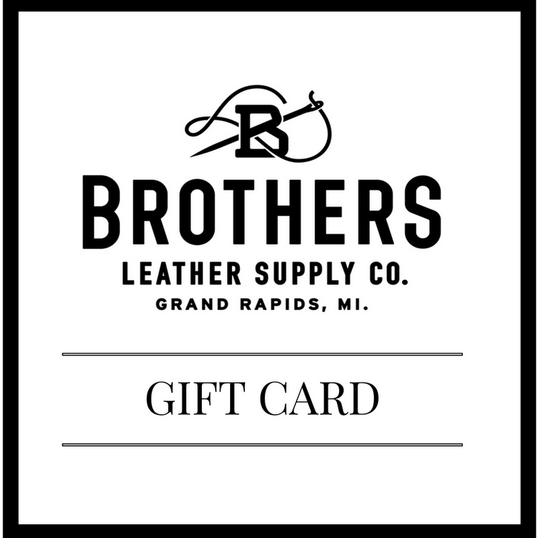 Brothers Leather Supply Co. Gift Card