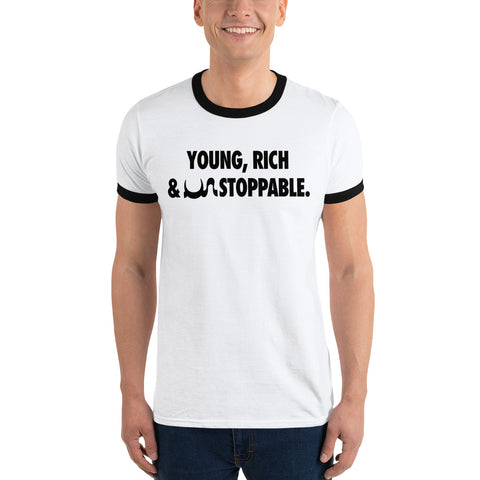Young, Rich & UN Stoppable Ringer T-Shirt