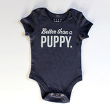 "Bestselling ""Better Than A Puppy"" Onesie"