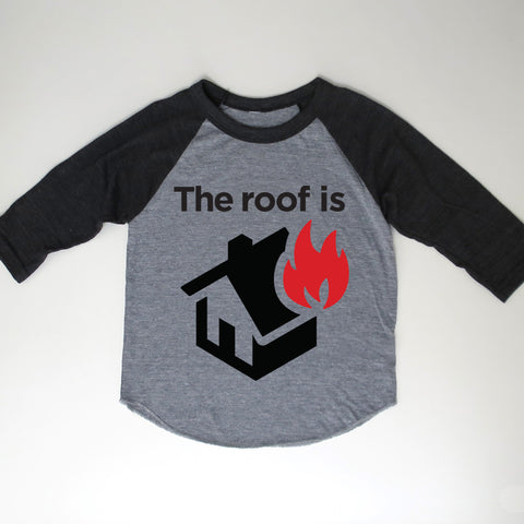 """The Roof is on Fire"" Tee (Out of Stock)"