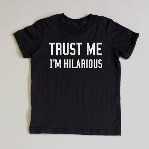 """Trust Me I'm Hilarious"" Short Sleeve Tee (Out of Stock)"