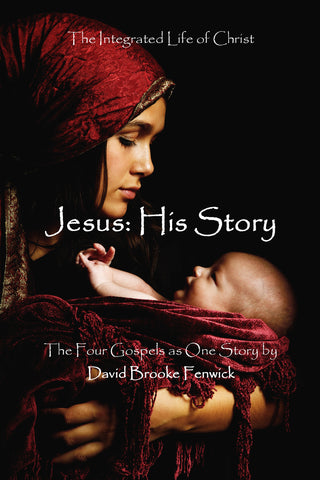 Jesus: His Story - The Integrated Life of Christ