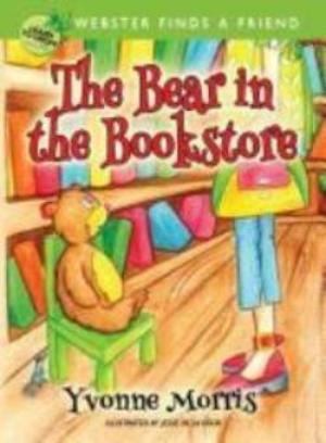 The Bear in the Bookstore - Webster Finds a Friend