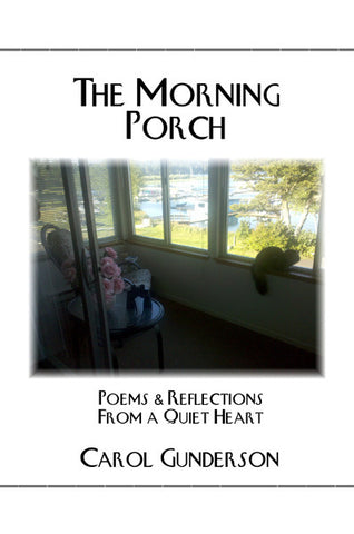 THE MORNING PORCH - Poems and Reflections from a Quiet Heart
