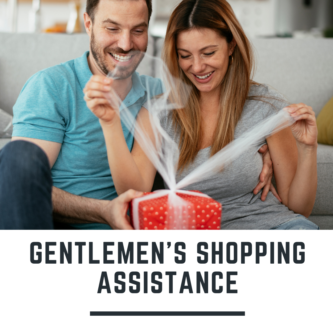 Gentlemen's Shopping Assistance!