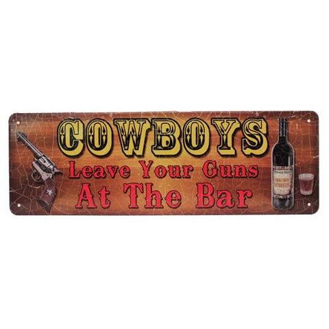 "10.5"" x 3.5"" Tin Sign - Cowboys Leave Guns"