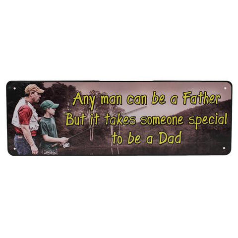 "10.5"" x 3.5"" Tin Sign - Any Man Can Be A Father"