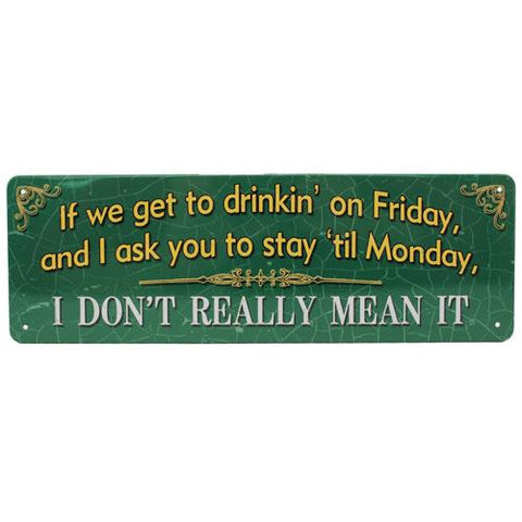 "10.5"" x 3.5"" Tin Sign - If We Get to Drinkin"