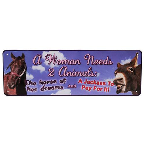 "10.5"" x 3.5"" Tin Sign - A Woman Needs 2 Animals"