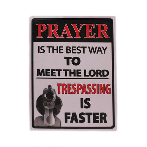 "12"" x 17"" Tin Sign - Prayer Is The Best Way"