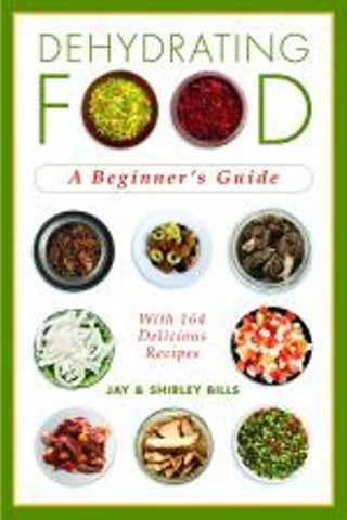 Dehydrating Foods Guide Book For Home Use