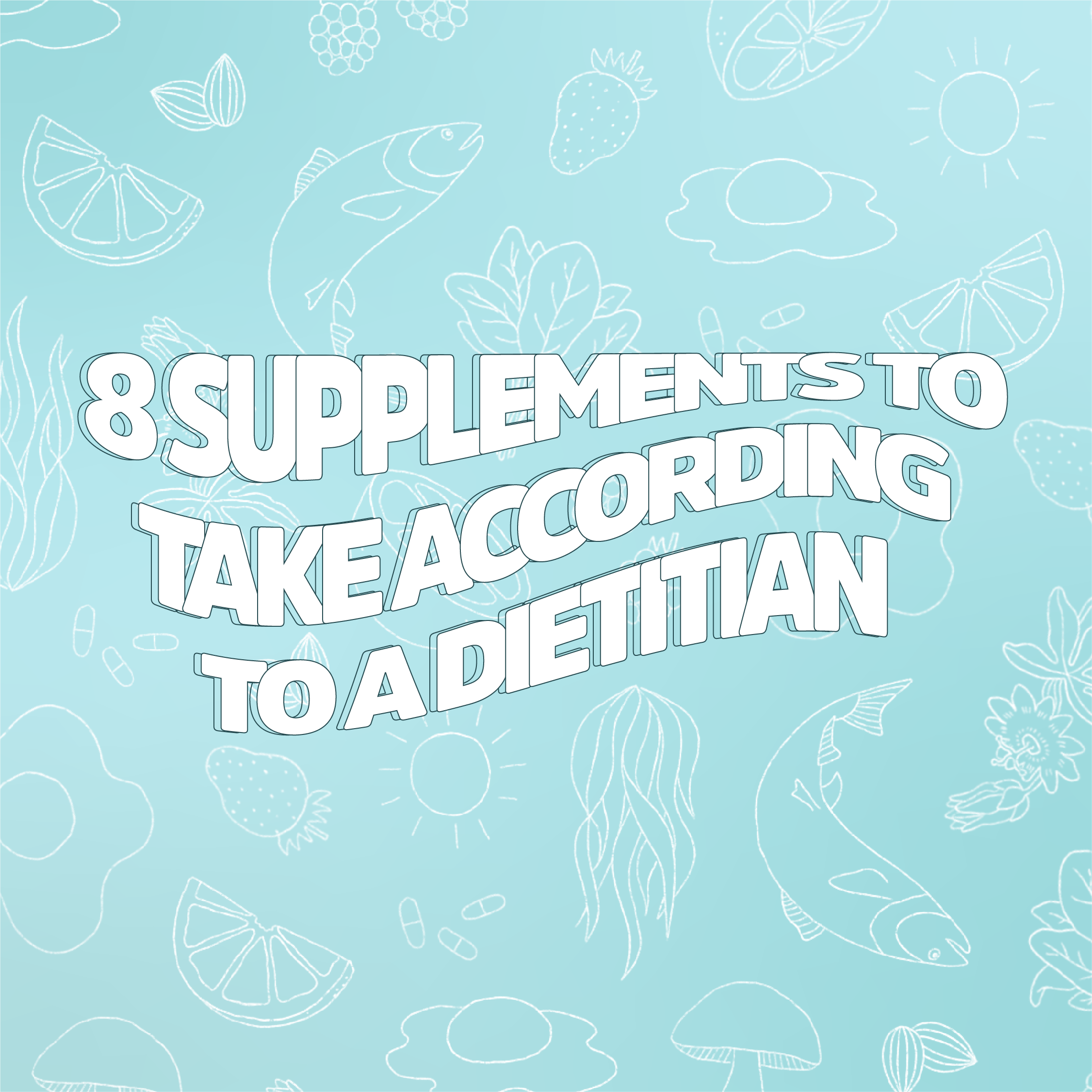 8 supplements to take, according to a dietician