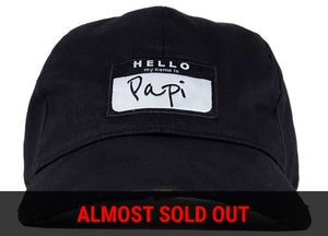Hello My Name Is Papi Dad Hat