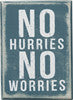 No Hurries - Box Sign
