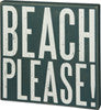 Beach Please - Box Sign