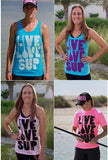 Live Love SUP Tanks & Tees