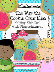 The Way the Cookie Crumbles: Helping Kids Deal with Disappointment
