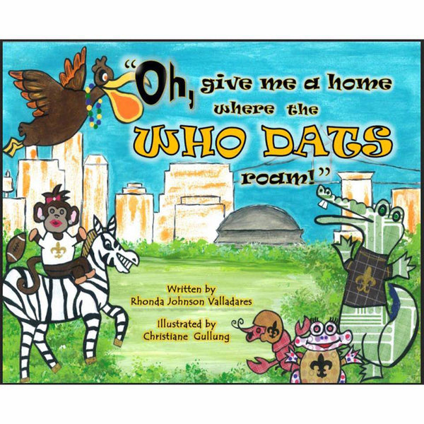 Oh Give Me A Home Where the Who Dats Roam Book