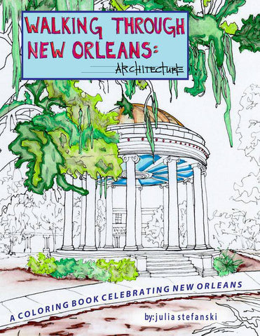 Walking Through New Orleans: Architecture, A Coloring Book