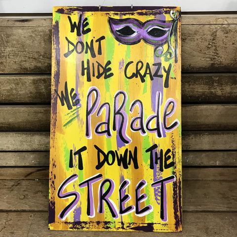 We Don't Hide Crazy, We Parade It Down the Street by Gabby Gumbo