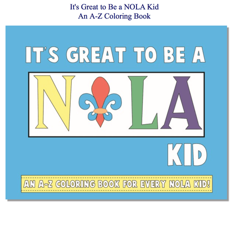 It's Great to be a NOLA Kid, An A-Z Coloring Book