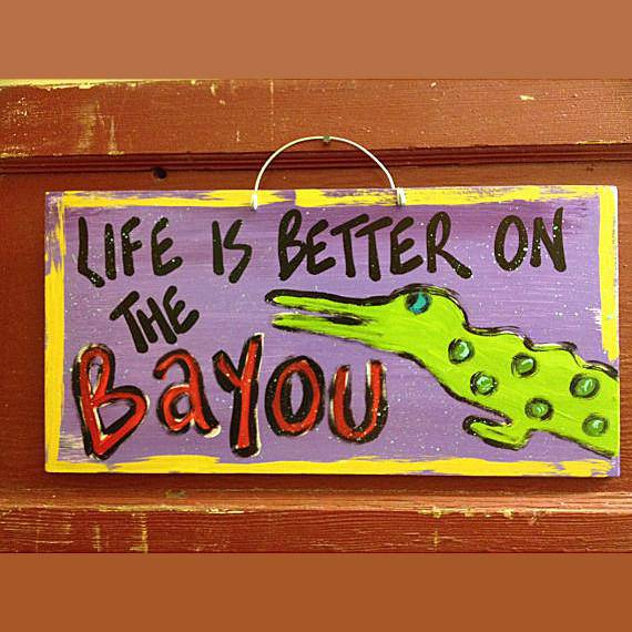 Life is Better on the Bayou by Gabby Gumbo