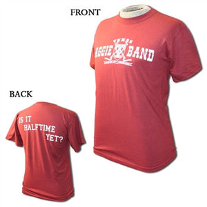 "Aggie Band Short Sleeve ""Is It Halftime Yet?"" T-shirt"
