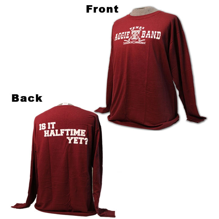 "Aggie Band Long Sleeve ""Is It Halftime Yet?"" T-shirt"