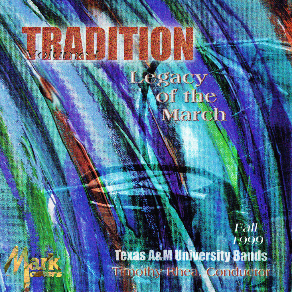 Texas A&M University Bands: Legacy of the March CD