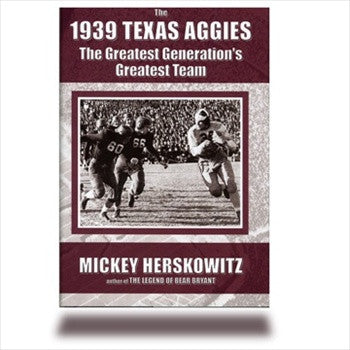 """The 1939 Texas Aggies"" by Mickey Herskowitz"