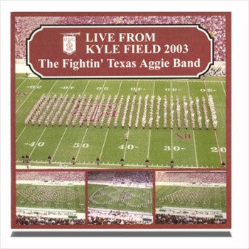 The Fightin' Texas Aggie Band: Live From Kyle Field 2003 CD