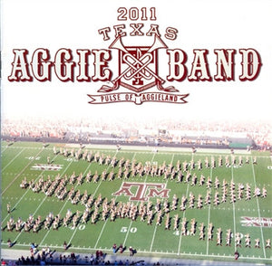 2011 Texas Aggie Band: Pulse of Aggieland CD