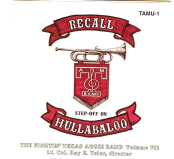 The Fightin' Texas Aggie Band: Recall, Step-Off on Hullabaloo CD