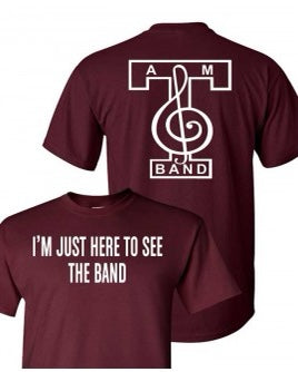 Here to See the Band T-Shirt