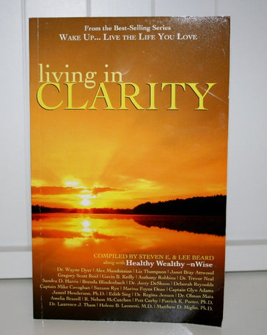 Wake Up and Live the Life You Love: Living in Clarity (book)