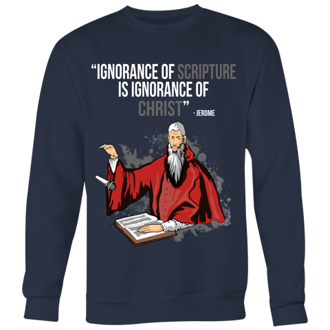 Ignorance of Scripture is Ignorance of Christ Christian Sweatshirt