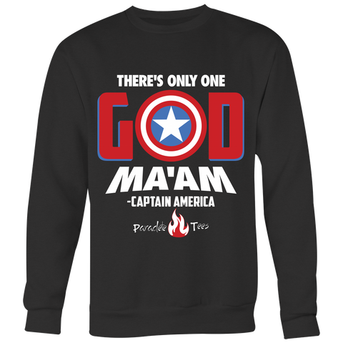 There's Only One God Christian Sweatshirt