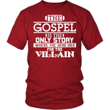 The Gospel is the Only Story Christian T-Shirt (Men/Unisex) (Multiple Colors)