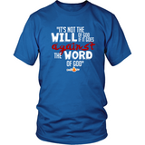 It's Not the Will of God if it Goes Against the Word of God Christian T-Shirt (Mens/Unisex) (Multiple Colors) - Paraclete Tees  - 2