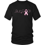 But God Breast Cancer Awareness T-Shirt (Unisex) (2 colors) - Paraclete Tees  - 2