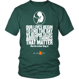 Our Lives Begin to End Quote Pro Life T-Shirt (Mens/Unisex) (Multiple Colors) - Paraclete Tees  - 5