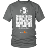 Our Lives Begin to End Quote Pro Life T-Shirt (Mens/Unisex) (Multiple Colors) - Paraclete Tees  - 8