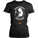 Black Lives Matter... Even in the Womb (Womens) (White Letters) - Paraclete Tees  - 1