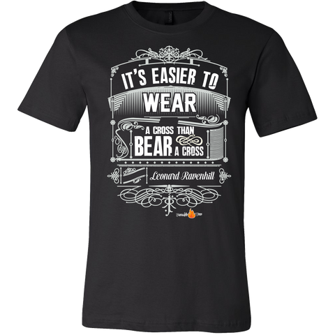 Its Easier to Wear a Cross Christian T-Shirt (Mens/Unisex) (Multiple Colors)