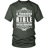 A Thorough Knowledge of the Bible is worth more than a college education Christian T-Shirt (Mens/Unisex) (Multiple Colors) - Paraclete Tees  - 8