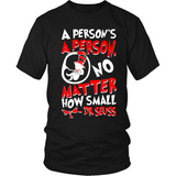 A Person's A Person, No Matter How Small Pro Life T-Shirt (Mens/Unisex) (Red/White Letters) (Multiple Colors) - Paraclete Tees  - 1