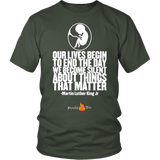 Our Lives Begin to End Quote Pro Life T-Shirt (Mens/Unisex) (Multiple Colors) - Paraclete Tees  - 9
