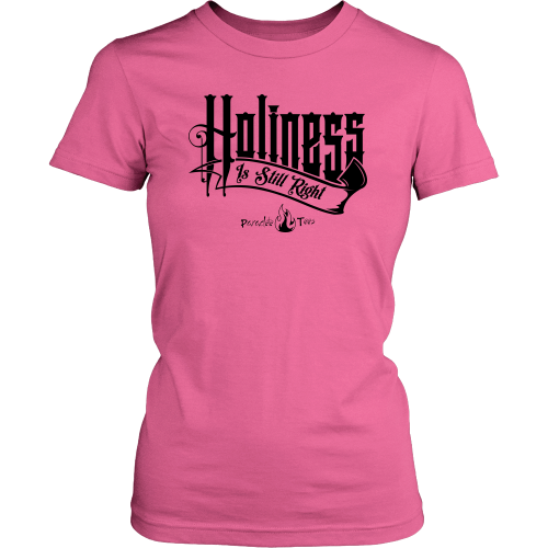 Holiness is Still Right Christian T-Shirt (Womens) (Black Letters) (Multiple Colors) - Paraclete Tees  - 2
