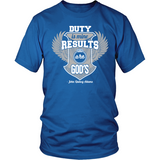 Duty is Mine; Results are God's Christian T-Shirt (Unisex) (Silver/White) (Multiple Colors) - Paraclete Tees  - 1