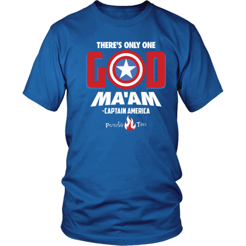 There's Only One God Ma'am Christian T-Shirt (Mens/Unisex) (White Letters) (Multiple Colors)